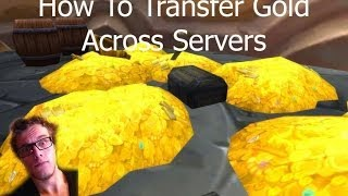 How To Transfer Gold Across Servers - World Of Warcraft - Gold Guide - Patch 5.4