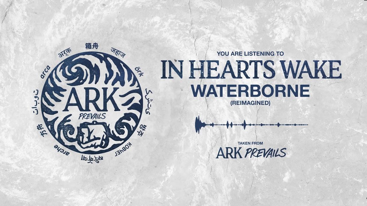 in-hearts-wake-waterborne-reimagined-unfd