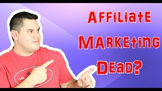 Is Affiliate Marketing Dead - Reasons Affiliates Fail
