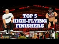 Top 5 High-flying Finishers | Wr3d