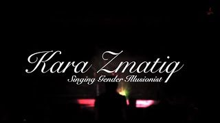 Kara Zmatiq performs Slave To The Rhythm (Grace Jones)