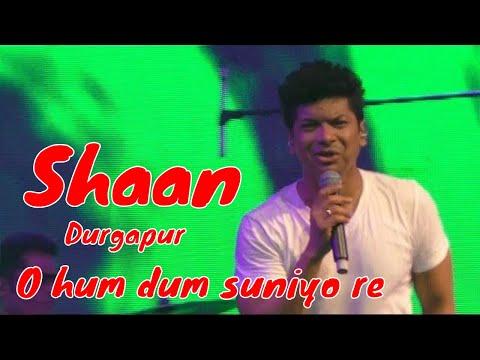 O hum dum suniyo re/Saathya/Live Shaan/Durgapur