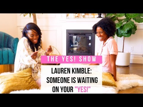 The YES! Show | S3E8 | Lauren Kimble: Someone Is Waiting on Your YES!