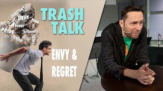 Trash Talk: Envy and Regret
