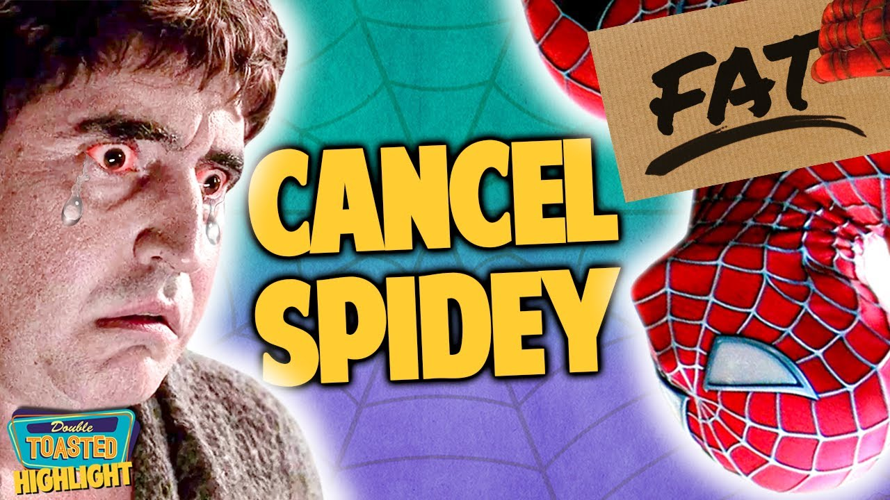 SPIDER-MAN - WHY PEOPLE WANT HIM CANCELLED | Double Toasted