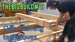 The Big Build 21. H๐w to make a simple Oak frame to support roof rafters