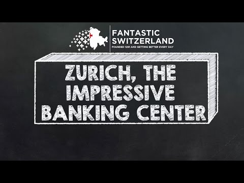 Zurich - The impressive Financial Centre with global reach - Tradition combined with Fintech