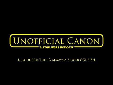Unofficial Canon Ep. 4: There's Always a Bigger CGI Fish