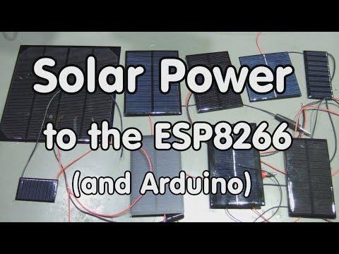 #142 Solar Power For The ESP8266, Arduino, Etc.