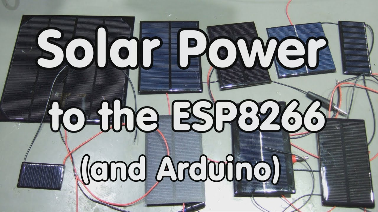 #142 Solar Power for the ESP8266, Arduino, etc