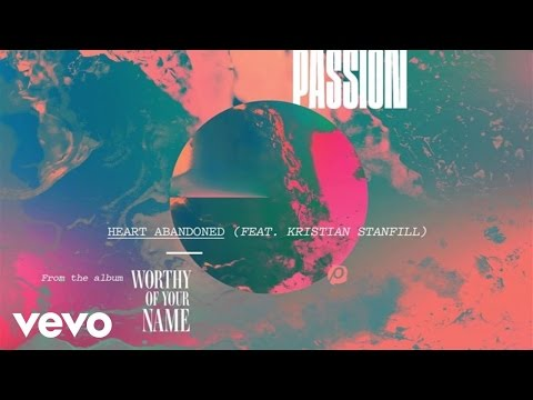 Passion - Heart Abandoned (Live/Audio) ft. Kristian Stanfill