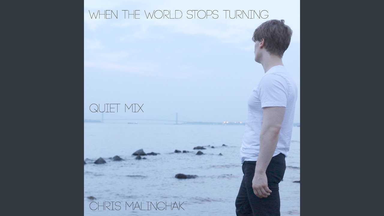 When The World Stops Turning (Quiet Mix)