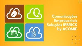 Comunicações Empresariais | Soluções IPBRICK by ACOMIP