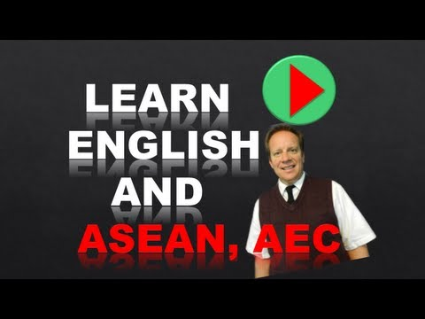 Learn English and ASEAN, AEC  Free Trade, Business English and More
