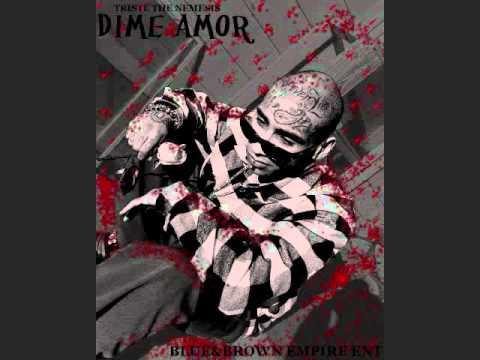 Triste The Nemesis Dime Amor Exclusive 2012 Chicano Rap Love Song