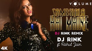 Sambhala Hai Maine Remix By DJ Rink Featuring Rahul Jain   Kumar Sanu   BollywoodDJ Remix Songs