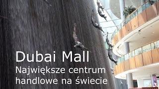 The Dubai Mall - największe centrum handlowe na świecie