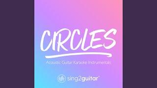 Circles (Originally Performed by Post Malone) (Acoustic Guitar Karaoke)