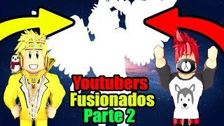 YOUTUBERS ROBLOX FUSIONS - PART 2