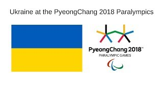 Ukraine at the PyeongChang 2018 Winter Paralympic Games