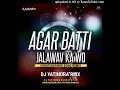Download AGAR BATTI JALAWAV KA WO_DJ YATINDRA RMX MP3 song and Music Video