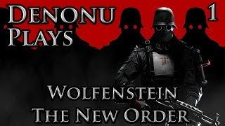 Denonu Plays Wolfenstein   Part 1   Heading For The Fight