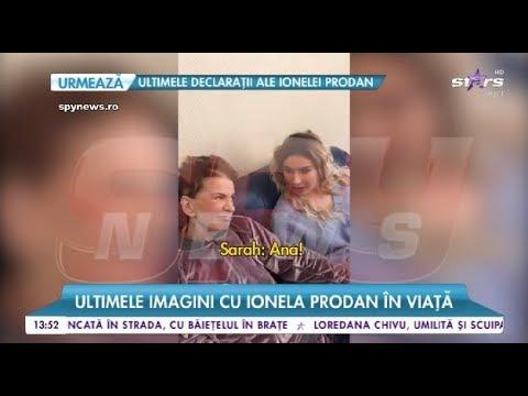 Ultimele imagini cu Ionela Prodan în viață