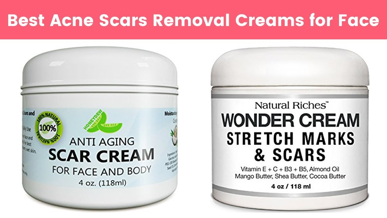 10 Best Acne Scars Removal Creams For Face 2019 Remove Acne