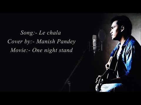 Le Chala | One Night Stand | Cover |Manish Pandey