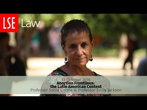 Abortion Frontlines: the Latin American Context - Professor Sonia Corrêa and Professor Emily Jackson