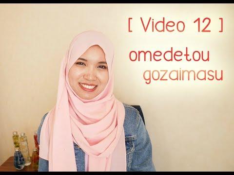 [Video 12] Omedetou Gozaimasu ~~ Belajar Bahasa Jepang Bersama Kaiji & Aya