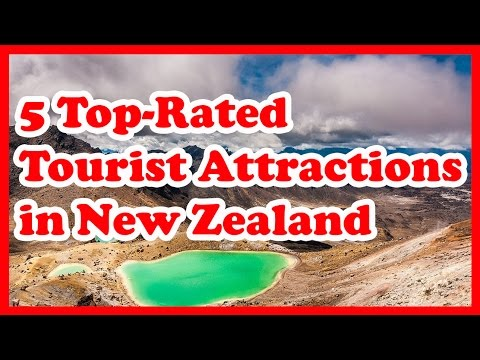 5 Top-Rated Tourist Attractions in New Zealand