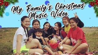 My Family's Christmas Music Video//Sa Araw ng Pasko cover
