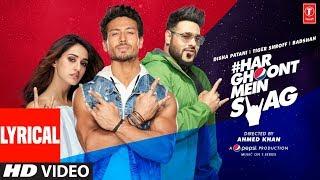 LYRICAL: Har Ghoont Mein Swag | Tiger Shroff | Disha Patani | Badshah | New Song 2019
