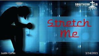 Stretch Me - Justin Coffin - 3-14-2021