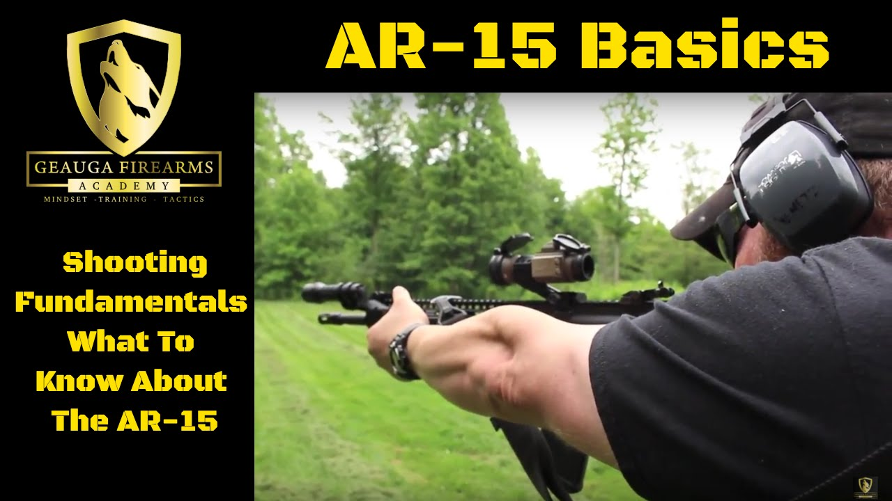 maxresdefault ar 15 basics shooting fundamentals what to know about ar 15 youtube