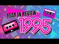 Remember 1995: Year in Review | Memorable Events That Created the Future | Entertainment Music Toys