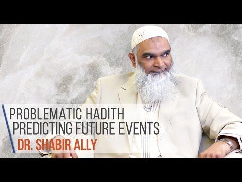 Problematic Hadith Predicting Future Events: The Dajjal | Dr  Shabir Ally