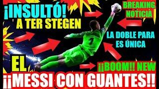 ¡¡INSULTÓ A TER STEGEN!! FC BARCELONA NOTICIAS FICHAJES y RUMORES