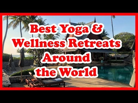 5 Best Yoga & Wellness Retreats Around the World | Love Is Vacation