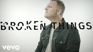 Matthew West - Broken Things (Lyric Video)