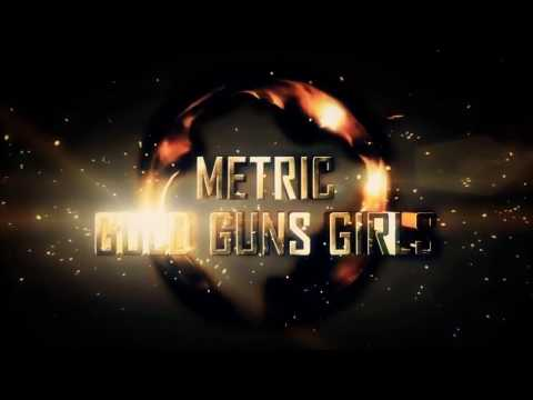 Metric - Gold Guns Girls (RIOT 87 Remix) [Drum and Bass / Rock]