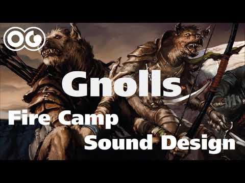 Gnolls (Hyena Monsters) Fire Camp Gathering Sound Design !!!