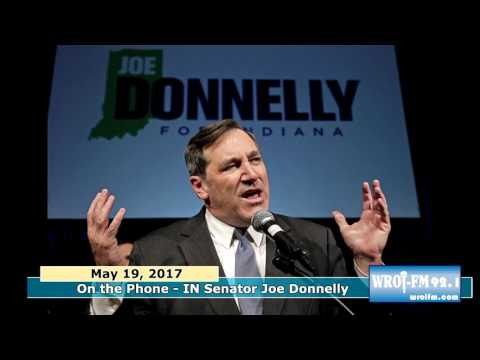 WROI Interview with Senator Joe Donnelly 5 19 17