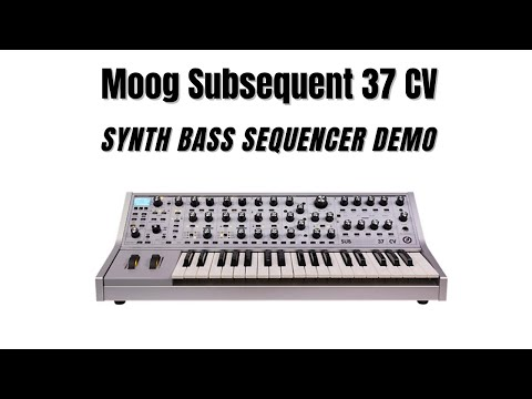 Moog Subsequent 37 CV - Synth Bass Sequencer Demo