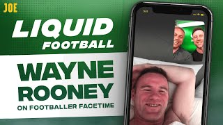 Chatting to Wayne Rooney on Footballer FaceTime | Liquid Football #8