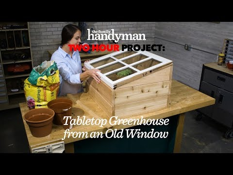 Two Hour Project: Tabletop Greenhouse from an Old Window