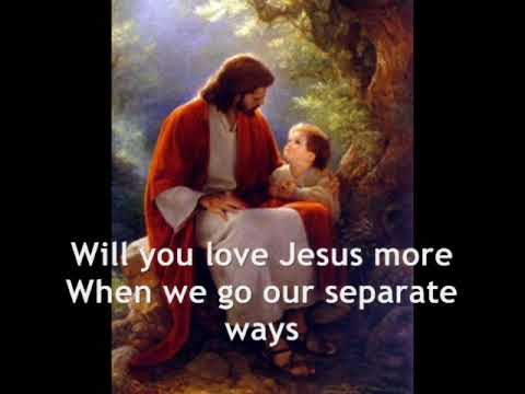will you love jesus more with lyrics