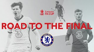 Chelsea's Road To The Final | All Goals And Highlights | Emirates FA Cup 2020-21
