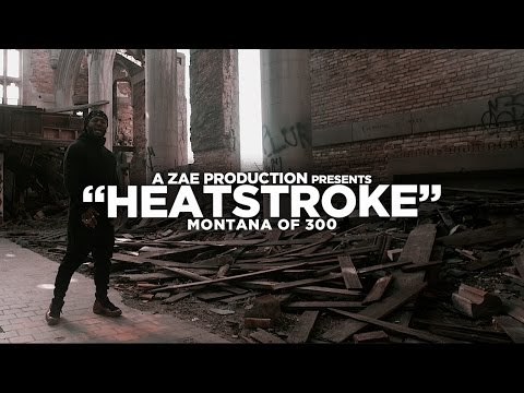 Montana Of 300 - Heatstroke (Official Music Video) Shot By @AZaeProduction